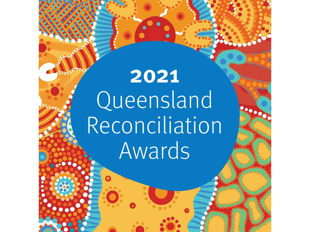 2021 Queensland Reconciliation Awards open for nominations